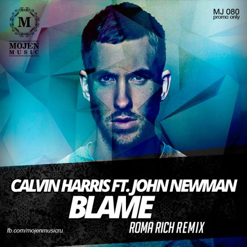 Calvin Harris feat. John Newman - Blame (Roma Rich Remix)