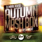 DJ Mark House & DJ Fresh Night - Autumn Mash Box [2014]