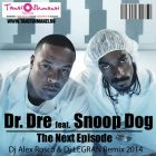 Dr. Dre feat. Snoop Dogg - Next Episode (Dj Alex Rosco & Dj Legran 2k14 Remix) [2014]