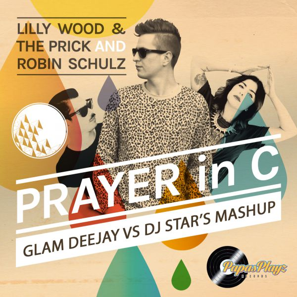 Lilly Wood & The Prick vs Veron – Prayer In C (Glam Deejay & DJ Star's Mashup) [2014]