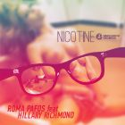 Roma Pafos feat. Hillary Richmond - Nicotine (Release) [2014]