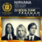 Nirvana - Smells Like Teen Spirit (DJ Kolya Funk & F.r.e.e.m.a.n. Remix) [2014]
