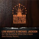 Lenny Kravitz & Michael Jackson - Ain't No Sunshine When She's Gone (Bob Rovsky Remix) [2014]