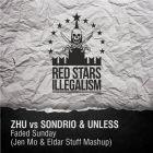 Zhu vs. Sondrio & Unless - Faded Sunday (Jen Mo & Eldar Stuff Mashup) [2014]