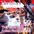 Planet Funk - The Switch (Anton Foreign Remix) [2014]