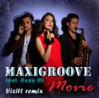 MaxiGroove feat Anna Mi � Movie (Vizitt Remix) [2014]