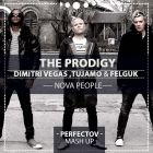 Prodigy Vs Dimitri Vegas,Tujamo & Felguk - Nova People (Perfectov Mash Up) [2014]