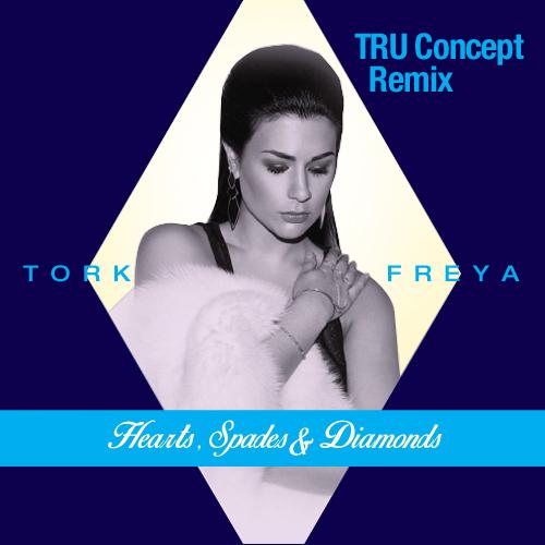 Tork & Freya - Hearts, Spades & Diamonds (Tru Concept Remix) [2014]