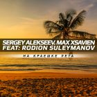 Sergey Alekseev & Max Xsavien feat. Rodion Suleymanov - �� ������� ���� (Extended Mix; Radio Edit) [2014]