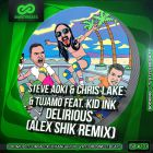 Steve Aoki & Chris Lake & Tujamo feat. Kid Ink - Delirious (Alex Shik Remix) [2014]