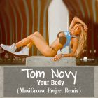 Tom Novy - Your Body (MaxiGroove Project Remix) [2014]