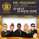 Mr. President - Coco Jambo (DJ Mexx & DJ Kolya Funk Remix) [2014]