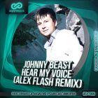 Johnny Beast - Hear My Voice (Alex Flash Remix) [2014]