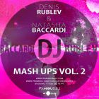 Dj Denis Rublev & Dj Natasha Baccardi Mash-Up's Vol.2 [2014]