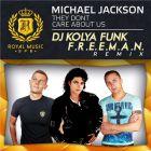 Michael Jackson - They Don't Care About Us (DJ Kolya Funk & F.r.e.e.m.a.n. Remix) [2014]