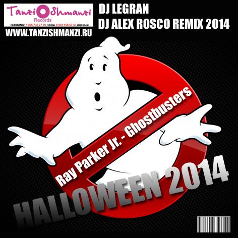 Ray Parker Jr. - Ghostbusters (Legran & Alex Rosco 2014 Radio Remix)