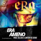 Era - Ameno (Pavel Velchev & Dmitriy Rs Remix) [2014]