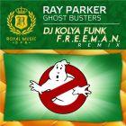 Ray Parker - Ghost Busters (DJ Kolya Funk & F.r.e.e.m.a.n. Remix) [2014]