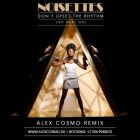 Noisettes - Don't Upset The Rhythm (Alex Cosmo Remix; Radio Edit) [2014]