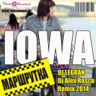 Iowa - ��������� (Dj Legran & Dj Alex Rosco Remix) [2014]