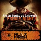 Fresh Tunes vs. Showtek - Freddy Night (DJ Alex Fresh Mash Up) [2014]