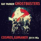 Ray Parker - Ghostbusters (Cosmos & Gumanev Mix) [2014]