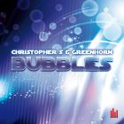 Christopher S & Greenhorn - Bubbles (Radio; Extended Mix) [2014]