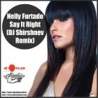 Nelly Furtado feat. Timbaland � Say It Right (DJ Shirshnev Remix) [2014]