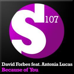 David Forbes & Antonia Lucas - Because Of You (Original Mix; DFolt Remix; Pulser Instrumental Mix; Pulser Remix) [2009]