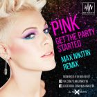 Pink - Get The Party Started (Max Nikitin Remix) [2014]