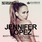 Jennifer Lopez feat. Iggy Azalea & Pitbull - Booty (DJ Favorite Remix) [2014]