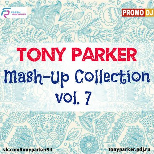 Tony Parker - Mash-Up Collection Vol. 7 [2014]