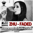 Zhu - Faded (Dj Oleg Petroff & Dj Anton Klyukvin Remix; Radio Edit) [2014]