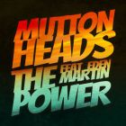 Muttonheads feat. Eden Martin - The Power (Extended Mix) [2014]