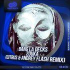 Bang La Decks - Zouka (Citrus & Andrey Flash Remix) [2014]