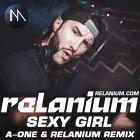 Relanium feat. EasyTech - Sexy Girl (Relanium & A-One Remix) [2014]