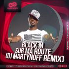 Black M � Sur Ma Route (Dj Martynoff Remix) [2014]