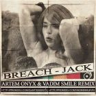Breach - Jack (Artem Onyx & Vadim Smile Remix) [2014]