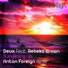 Deux feat. Rebeka Brown - Sun Rising Up (Anton Foreign Remix) [2014]