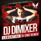 DJ Dimixer - Lamantine (DJ Dnk Remix) [2014]