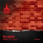 Relanium - Make You Quick [2014]