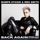 Bumpr Stickr & Wes Smith feat. Shana Rockit - Back Again (Original; DJ Fixx Remix's) [2014]