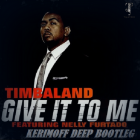 Timbaland & Nelly Furtado vs. Gruia, Horatio - Give to me (Kerimoff Deep Bootleg) [2014]