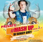 Sergey Grey - Private Mash Up Pack Vol. 2 [2014]