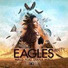 Wald feat. Diana Mero - Eagles (Club Mix; Hr. Troels; Renvo & Vincent Voort Remix's) [2014]