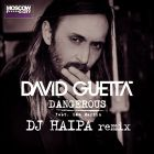 David Guetta feat. Sam Martin - Dangerous (DJ Haipa Remix) [2014]
