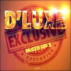 D' Luxe - Exclusive Mash Up's (New) [2014]
