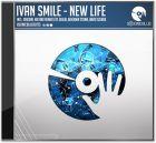 Ivan Smile - New Life (Original Mix; Johlin's Dark Progressive; David Szurok; Benjamin Storm Remix's) [2015]