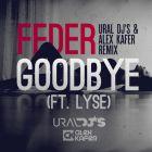 Feder feat. Lyse - Goodbye (Ural Dj's & Alex Kafer Remix) [2015]