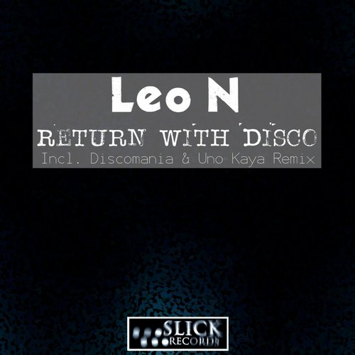 Leo N - Return With Disco (Discomania & Uno Kaya Remix) [2014]